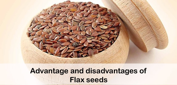 Advantage and disadvantages of Flax seeds