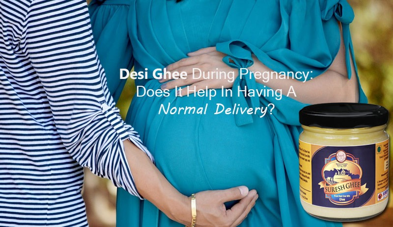 Desi Ghee During Pregnancy: Does It Help In Having A Normal Delivery