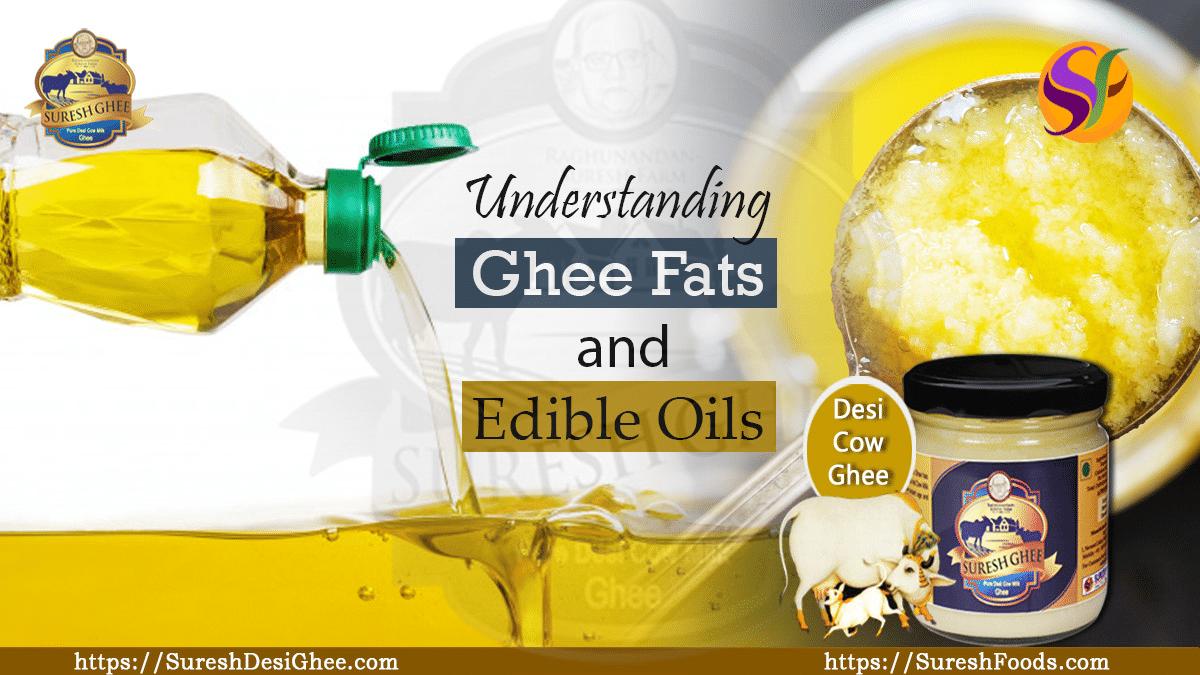 Understanding ghee fats and edible oils : SureshFoods.com
