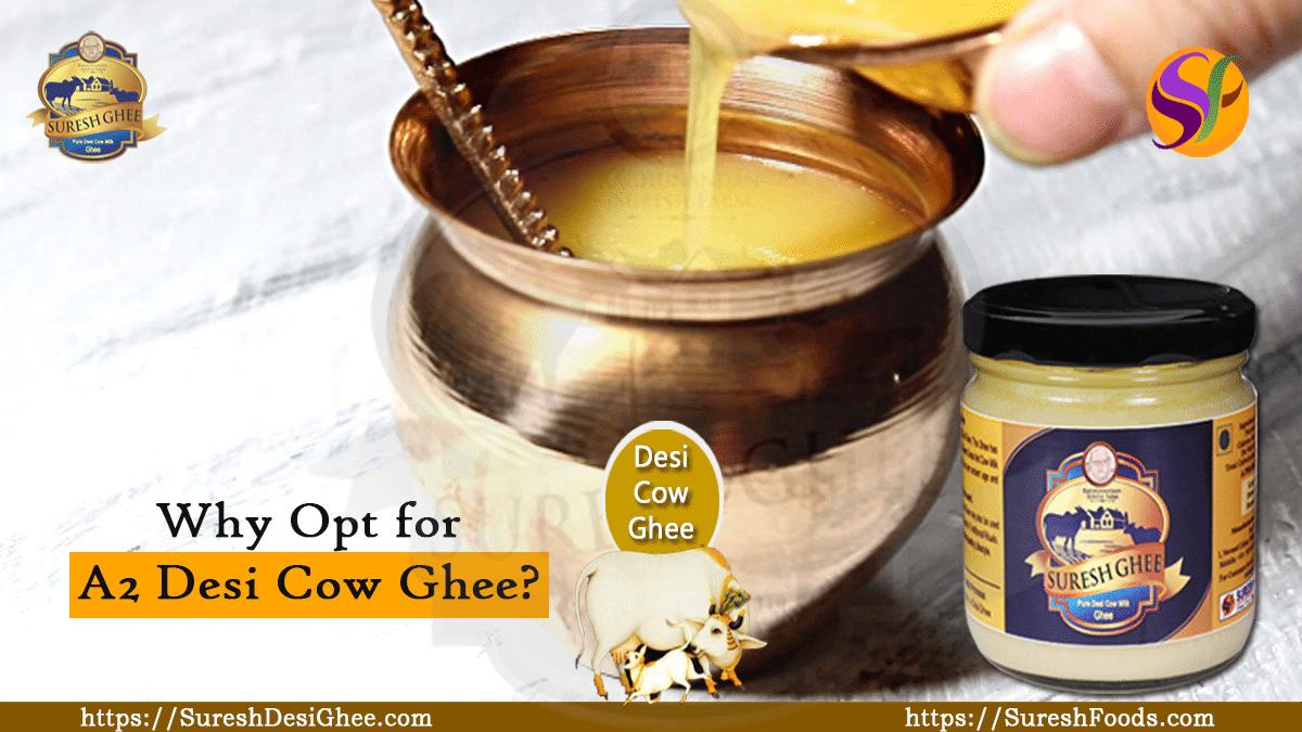 Why opt for A2 Desi Cow ghee : SureshDesiGhee.com